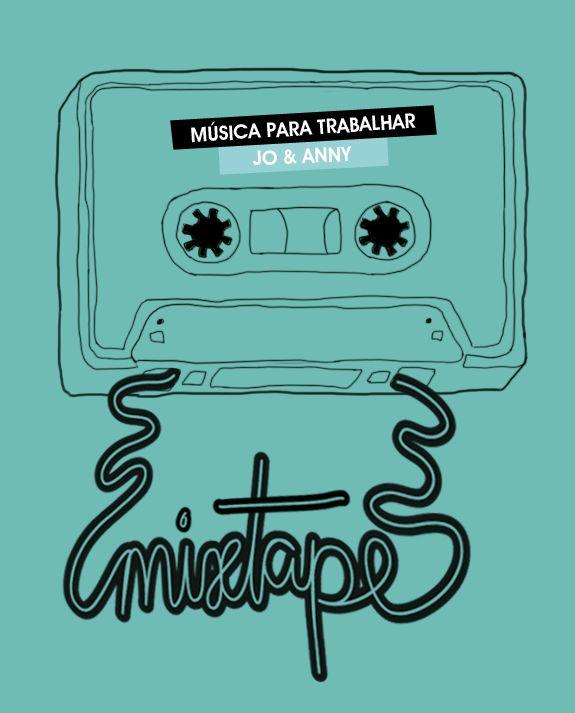 Friday Mixtape - Músicas para trabalhar | Anny Atti e Jô Machado